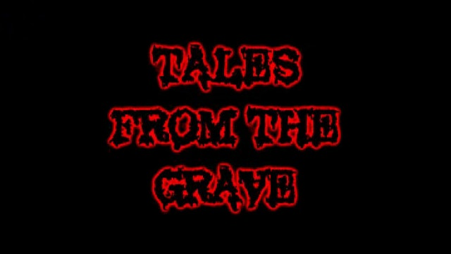 Tales From The Grave: S01E02