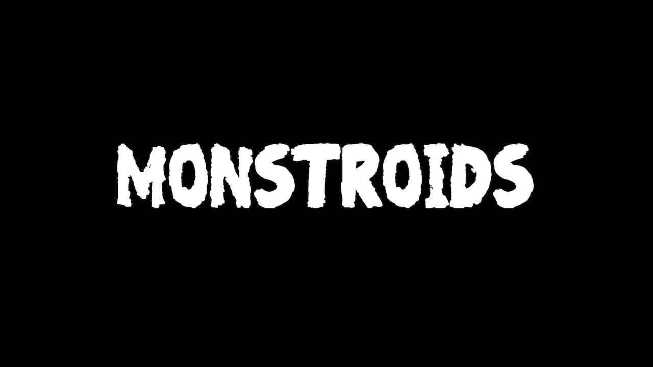 Malvolia's Movie Matinee: Monstroids