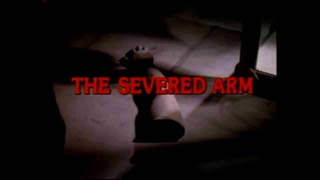 Retro VHS: The Severed Arm