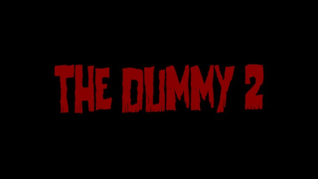 The Dummy 2