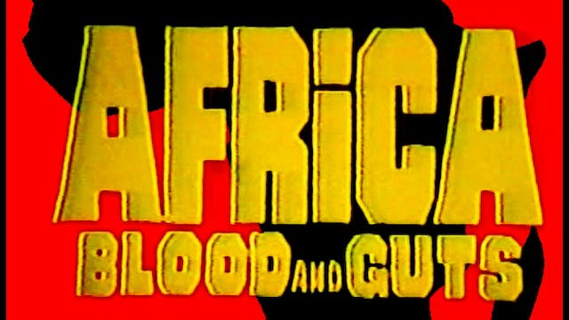 Africa: Blood and Guts! REMIX