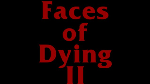 Faces of Dying II