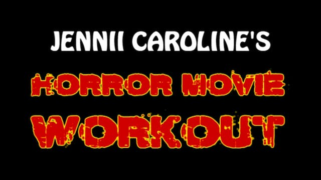 Jennii Caroline's Horror Movie Workout