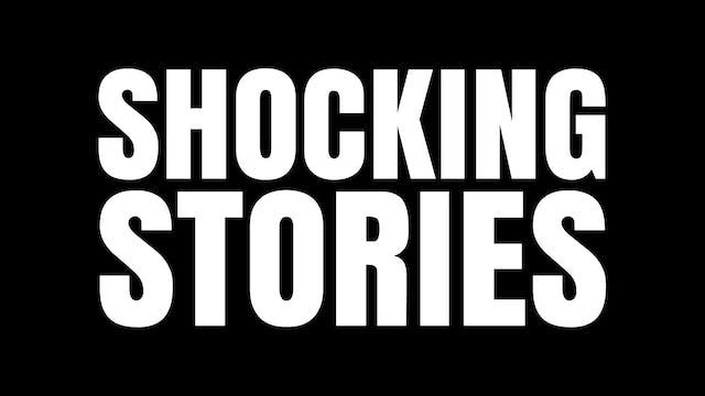 Shocking Stories