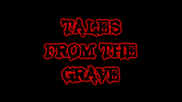 Tales From The Grave: S01, E06