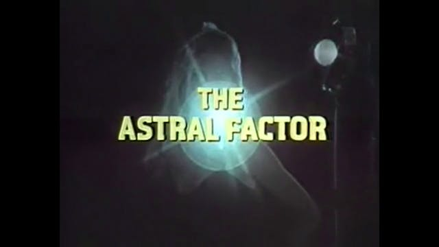 After Hours Cinema: The Astral Factor
