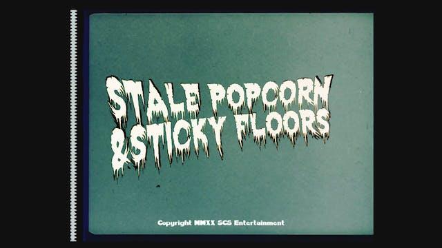Stale Popcorn & Sticky Floors