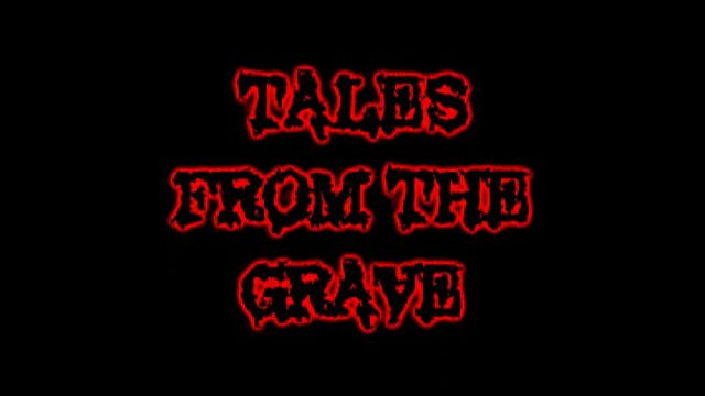 Tales From The Grave: S01, E05