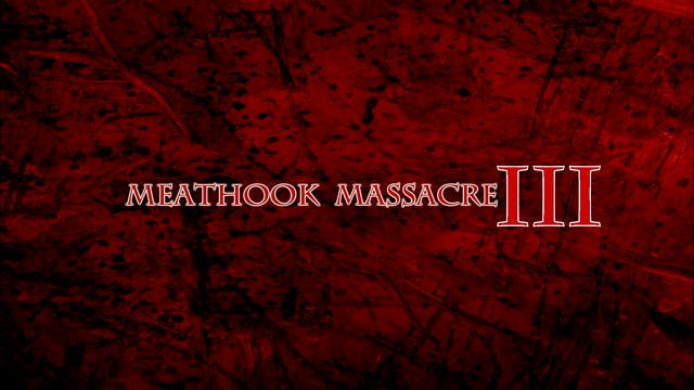 Meathook Massacre 3: First Hunt