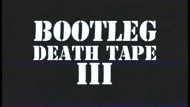 Bootleg Death Tape III
