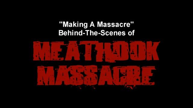 Making A Massacre: Behind-The-Scenes of Meathook Massacre