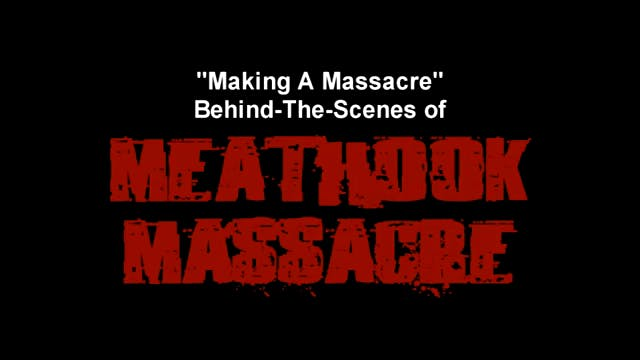 Making A Massacre: Behind-The-Scenes of Meathook Massacre