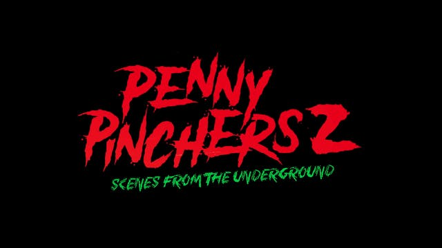 Penny Pinchers 2: Scenes From The Underground