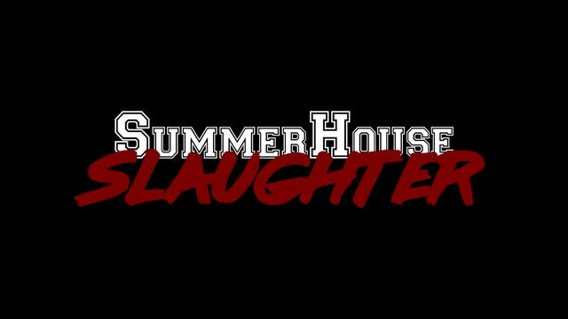 Malvolia's Movie Matinee: SummerHouse Slaughter