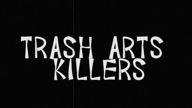 Trash Arts Killers Vol. 1