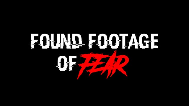 Found Footage of Fear