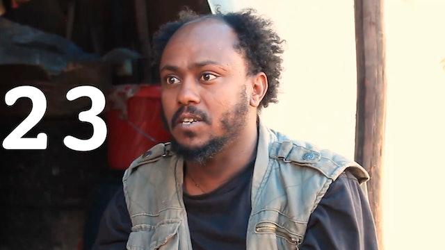 Episode 23 - Meset Faker Gash Fit Awurari Aseru