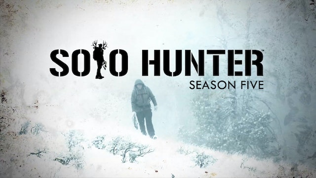 SOLO HUNTER TV Season FIVE - Featuring ALL THIRTEEN Episodes of the 2014 Broadcast Season