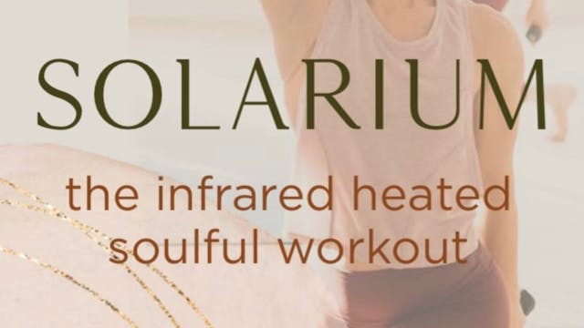 Sol Stream: the infrared heated soulful workout