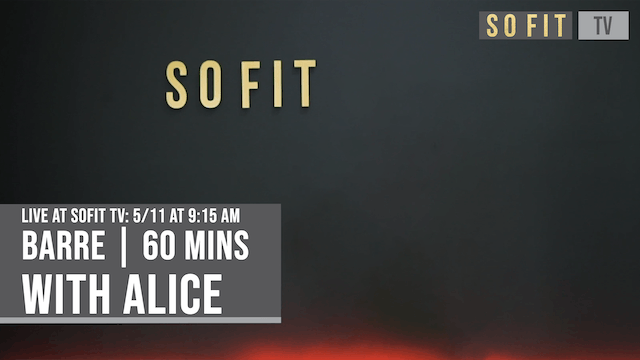 LIVE 5/11 at 9:15 AM | 60 MIN | Barre with Alice | SoFit TV
