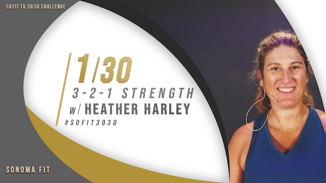 DAY 1/30 | 3-2-1 Strength w/ Heather Hartly | SoFit TV 30/30 Challenge