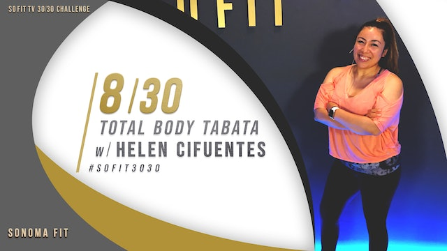 DAY 8/30 | Full Body Tabata w/ Helen Cifuentes | SoFit TV 30/30 Challenge