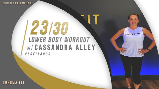 DAY 23/30 | Lower Body Workout w/ Cassandra Alley | SoFit TV 30/30 Challenge