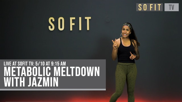 LIVE 5/10 at 9:15 AM | 45 MIN | Metabolic Meltdown with Jazmin | SoFit TV