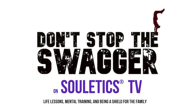 """For Dad: """"Don't Stop the Swagger"""" on Souletics TV"""