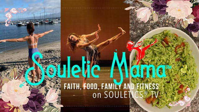 Faith, food, family & fitness with Souletic Mama™