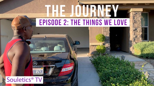 Journey Episode 2: The Things We Love
