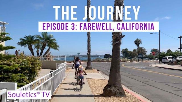 Journey Episode 3: The California Far...