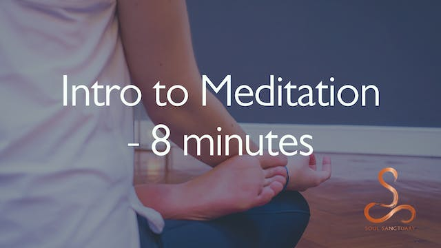 Intro to Meditation with Laura Butcher - 8 minutes