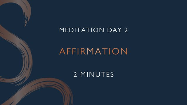 Meditation Day 2 - Affirmation with L...