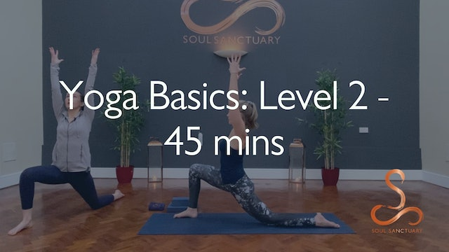 Yoga Basics Level 2 with Charlotte Ellis - 45 minutes