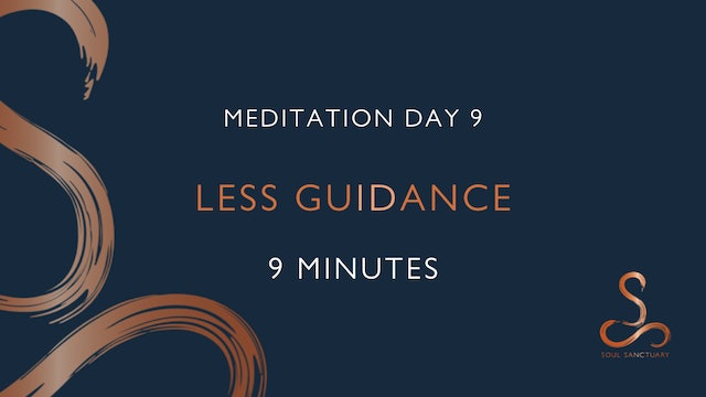 Meditation Day 9 - Less Guidance with Charly Sidaway