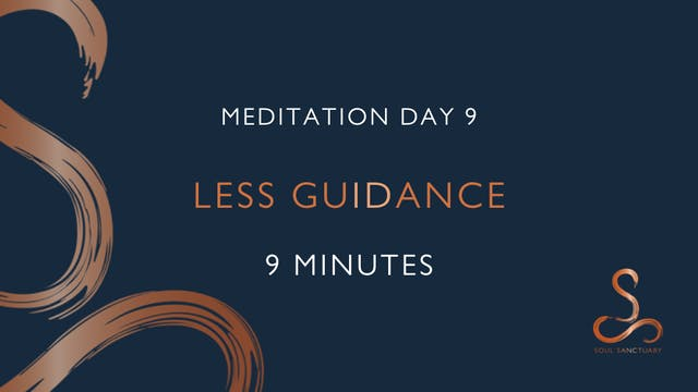 Meditation Day 9 - Less Guidance with...