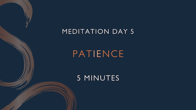 Meditation Day 5 - Patience with Charly Sidaway