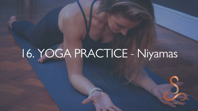 16. YOGA PRACTICE - Niyamas