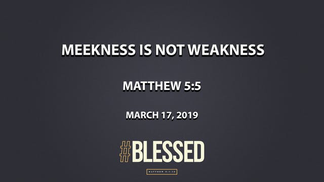 Meekness is Not Weakness