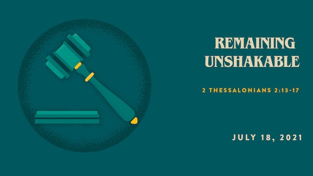Remaining Unshakable // The Book - 2 Thessalonians
