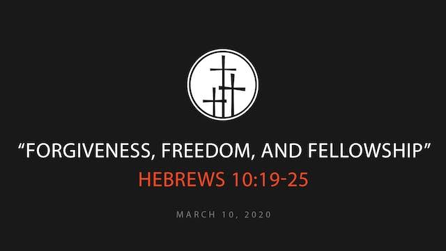 Forgiveness, Freedom, and Fellowship