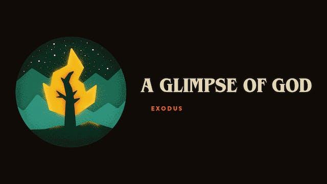 A Glimpse of God // Exodus