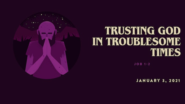 Trusting God In Troublesome Times // The Book - Job
