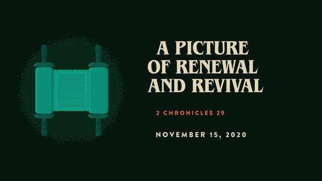 A Picture of Renewal and Revival // The Book - 1 & 2 Chronicles