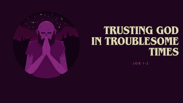Trusting God In Troublesome Times // ...