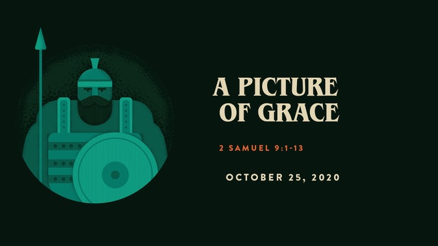 A Picture of Grace // The Book - 1 & 2 Samuel