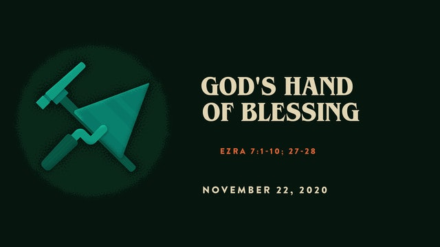 God's Hand of Blessing // The Book - Ezra