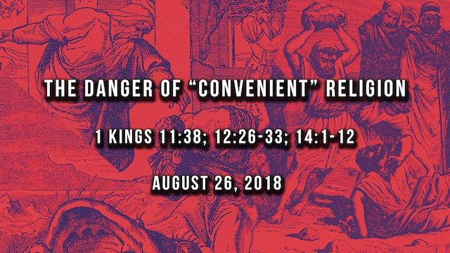 The Dangers of Convenient Religion
