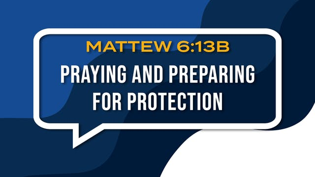 Praying and Preparing for Protection